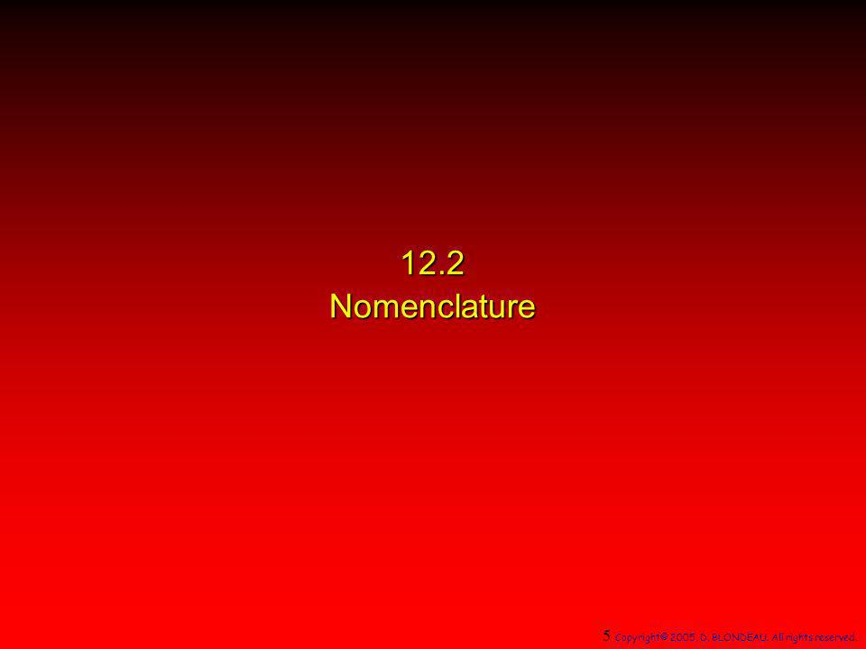 12.2 Nomenclature 5 Copyright© 2005, D. BLONDEAU. All rights reserved. 3
