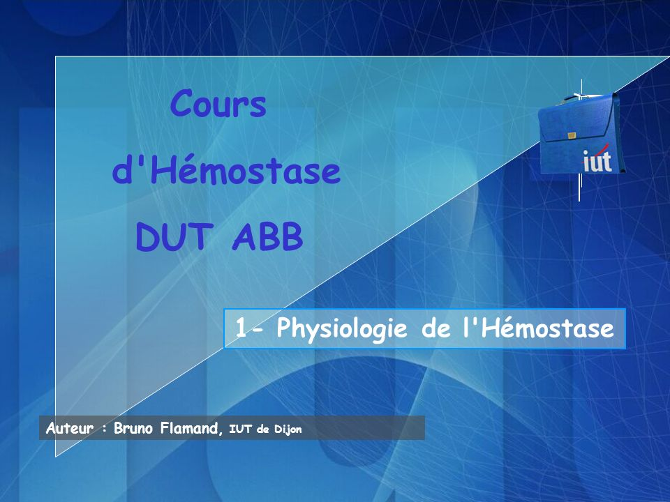 1- Physiologie de l Hémostase