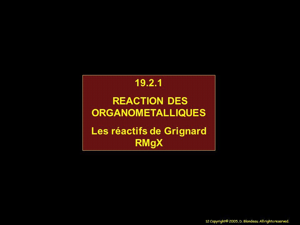 REACTION DES ORGANOMETALLIQUES Les réactifs de Grignard RMgX