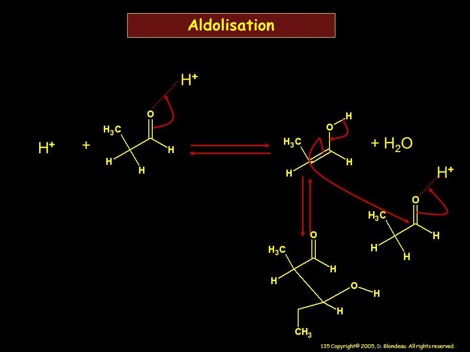 Aldolisation H+ + + H2O H+ - H+