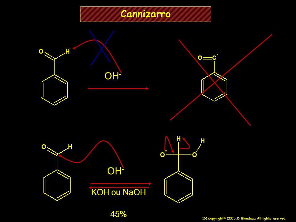 Cannizarro OH- OH- KOH ou NaOH 45%