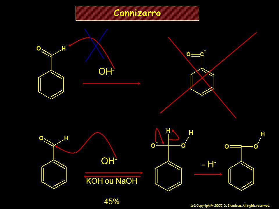 Cannizarro OH- OH- - H- KOH ou NaOH 45%