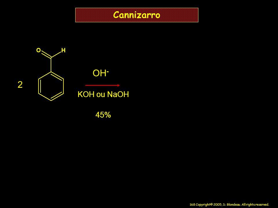 Cannizarro OH- 2 KOH ou NaOH 45%