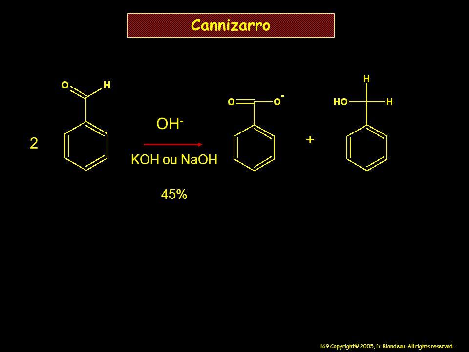 Cannizarro OH- + 2 KOH ou NaOH 45%
