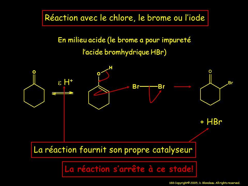 En milieu acide (le brome a pour impureté l'acide bromhydrique HBr)
