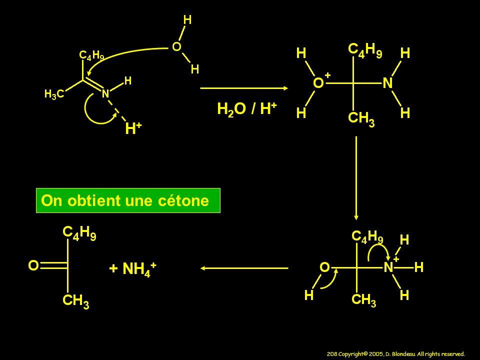 H+ H2O / H+ On obtient une cétone + NH4+