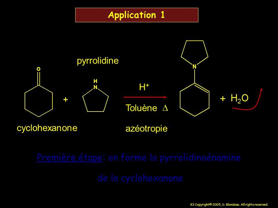 Première étape: on forme la pyrrolidinoénamine