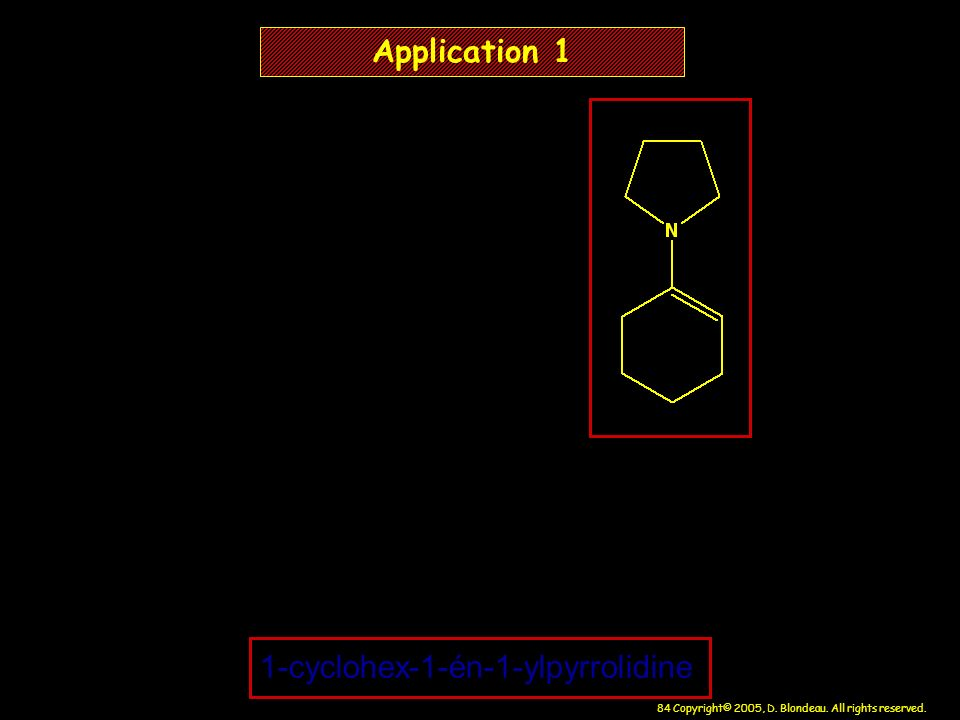 Application 1 1-cyclohex-1-én-1-ylpyrrolidine