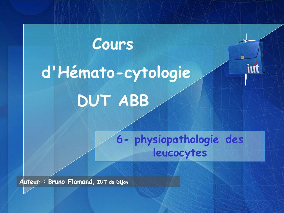 6- physiopathologie des leucocytes
