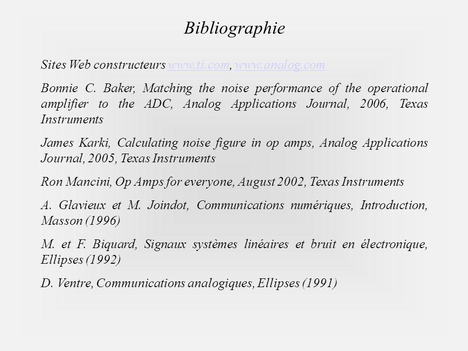 Bibliographie Sites Web constructeurs www.ti.com, www.analog.com