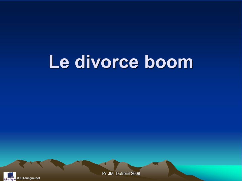 Le divorce boom Pr. JM. Dutrénit 2008