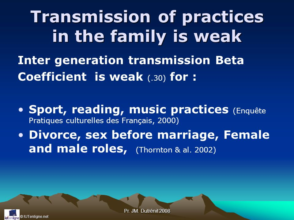 Transmission of practices in the family is weak