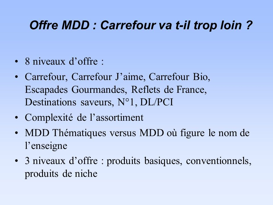 Offre MDD : Carrefour va t-il trop loin