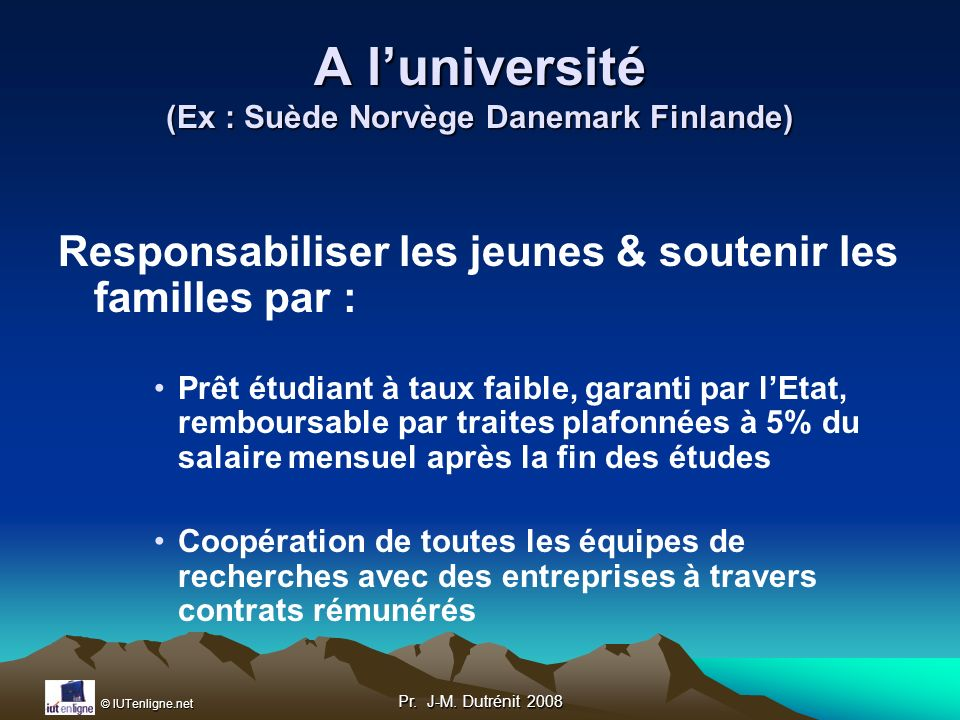 A l'université (Ex : Suède Norvège Danemark Finlande)