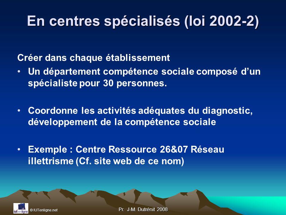 En centres spécialisés (loi 2002-2)