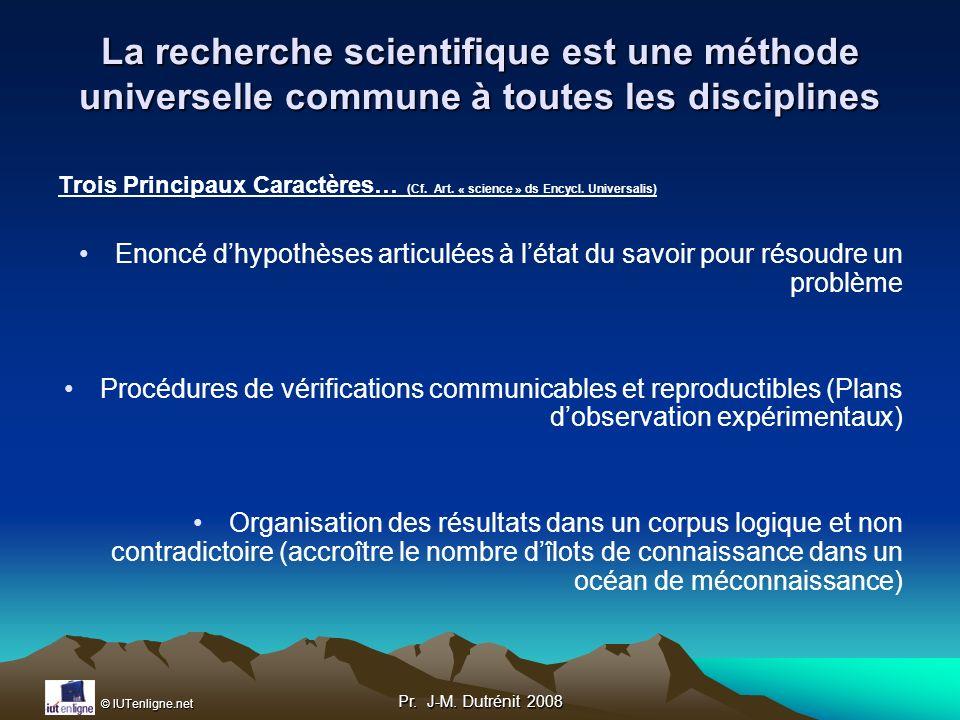 La recherche scientifique est une méthode universelle commune à toutes les disciplines