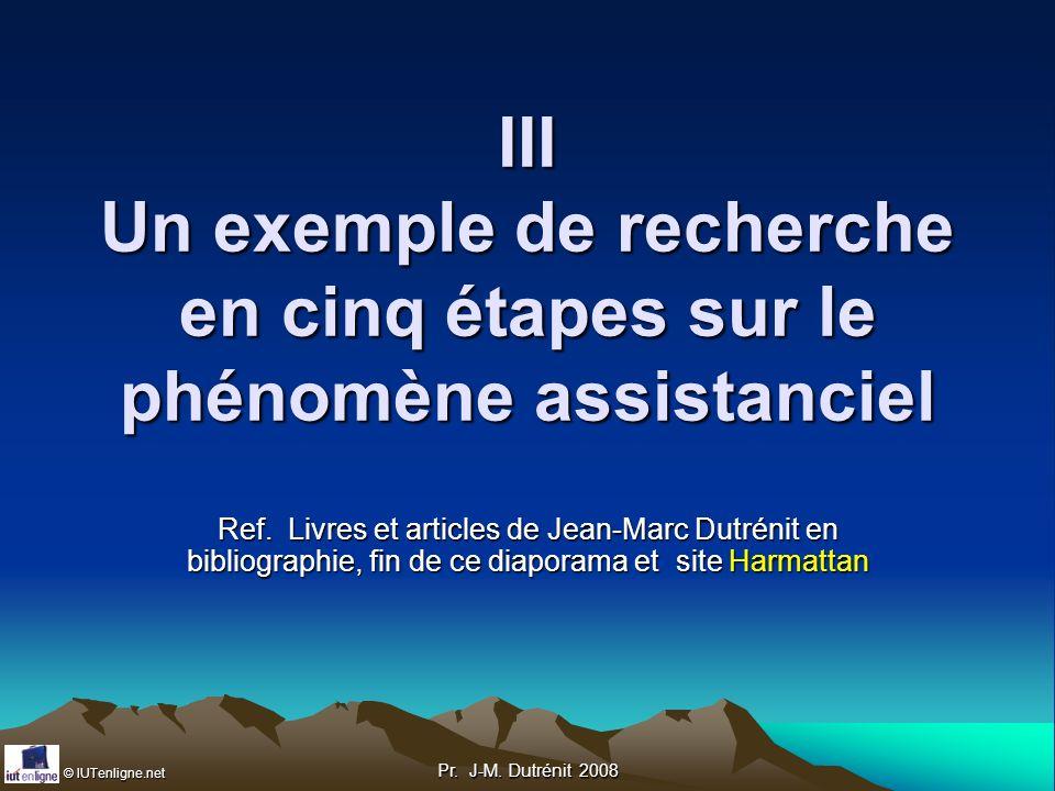 III Un exemple de recherche en cinq étapes sur le phénomène assistanciel