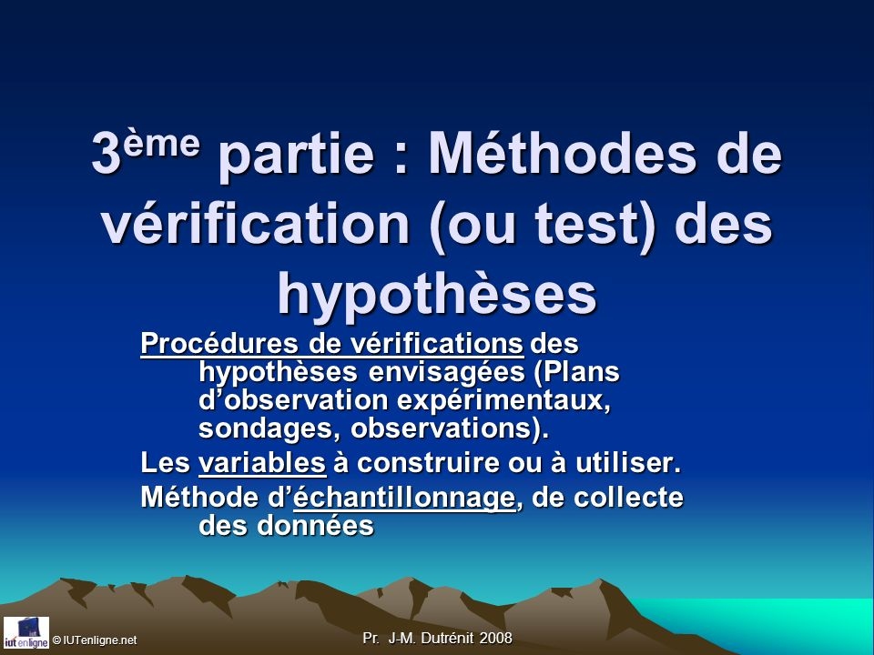 3ème partie : Méthodes de vérification (ou test) des hypothèses