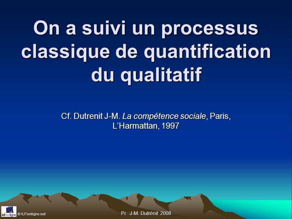 On a suivi un processus classique de quantification du qualitatif