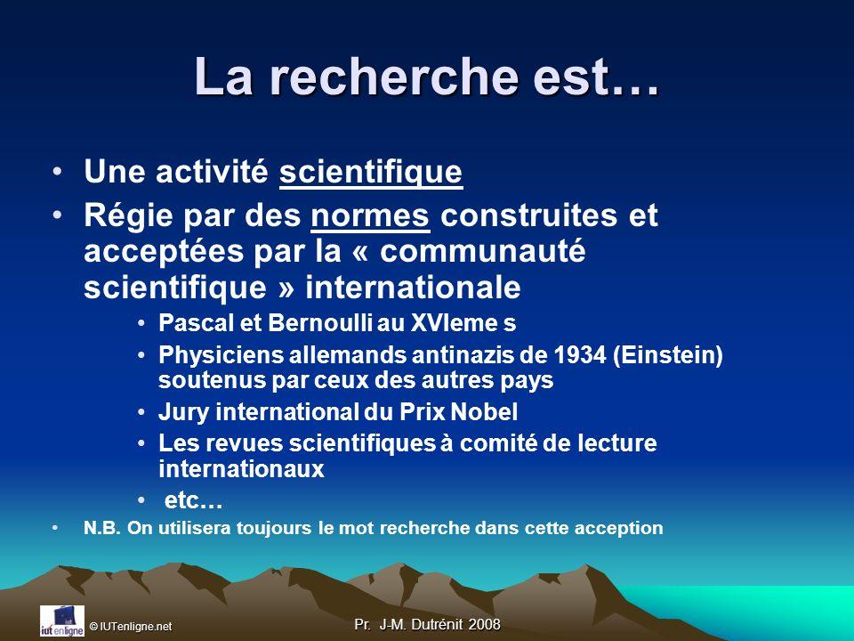 La recherche est… Une activité scientifique