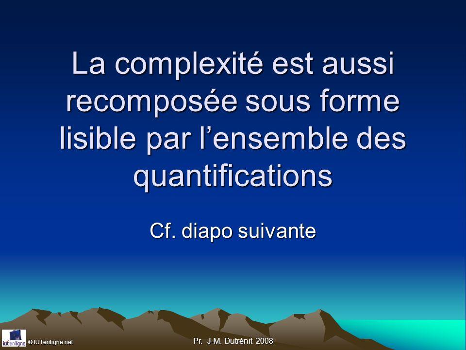 La complexité est aussi recomposée sous forme lisible par l'ensemble des quantifications