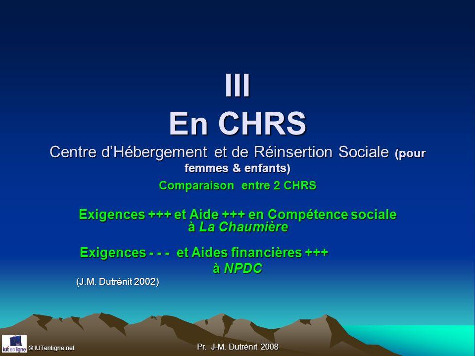 III En CHRS Centre d'Hébergement et de Réinsertion Sociale (pour femmes & enfants)