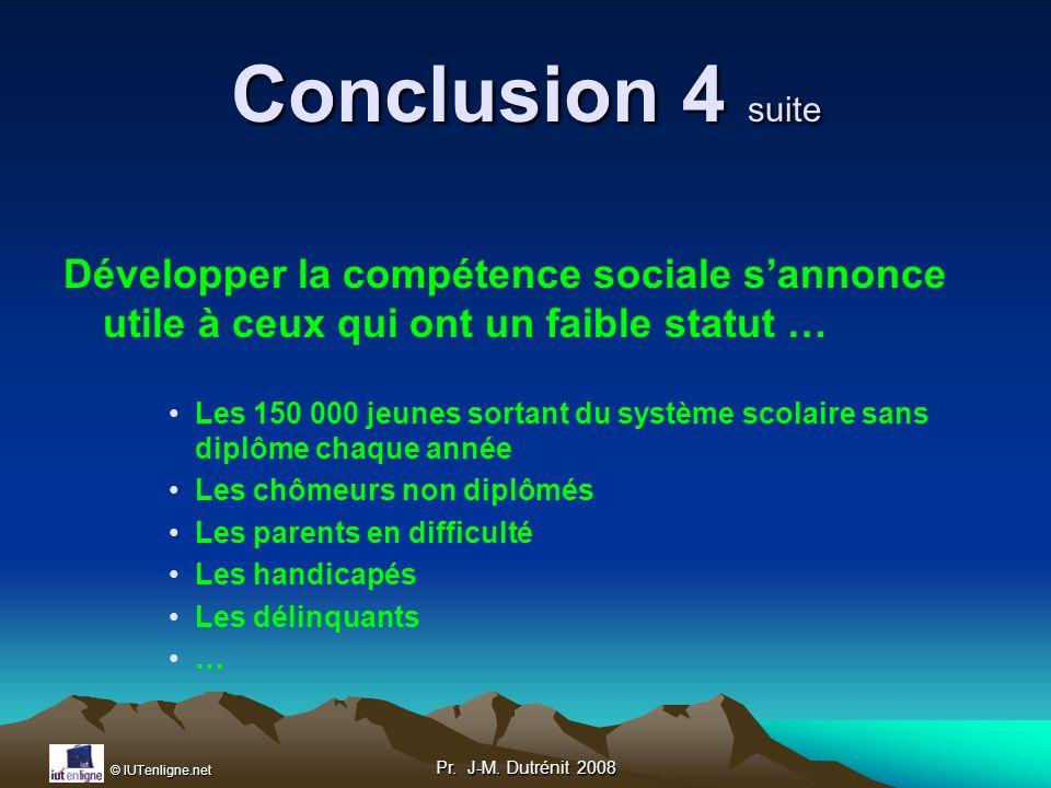 Conclusion 4 suite Développer la compétence sociale s'annonce utile à ceux qui ont un faible statut …