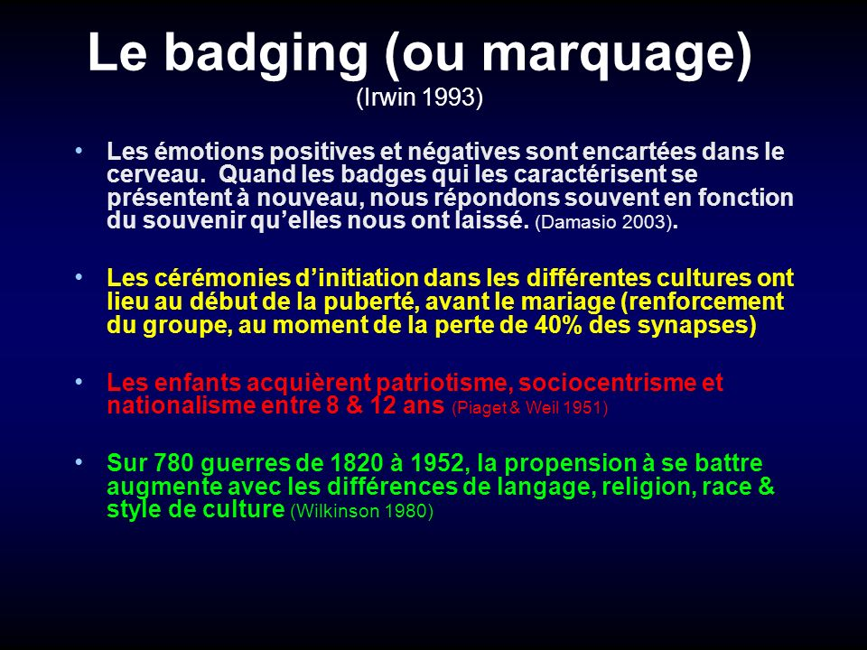 Le badging (ou marquage) (Irwin 1993)