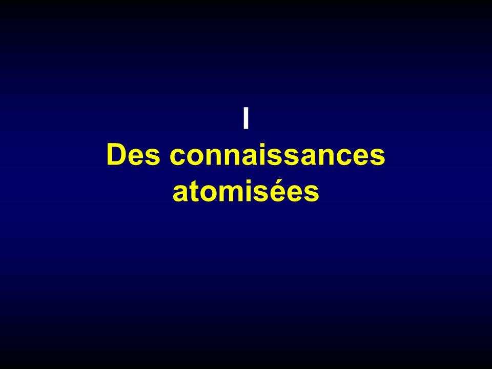 I Des connaissances atomisées