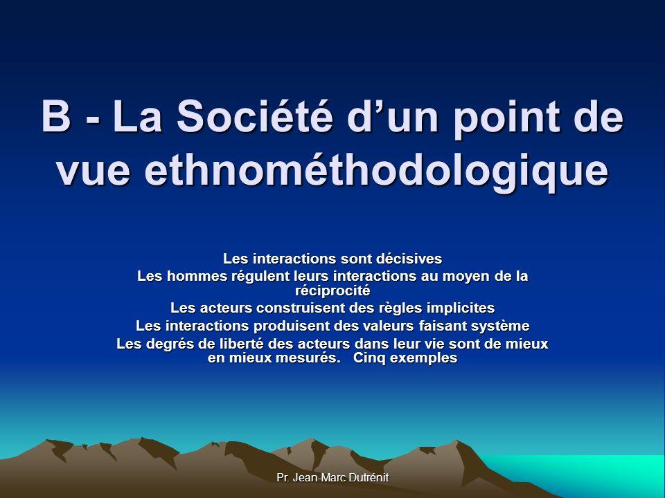 B - La Société d'un point de vue ethnométhodologique