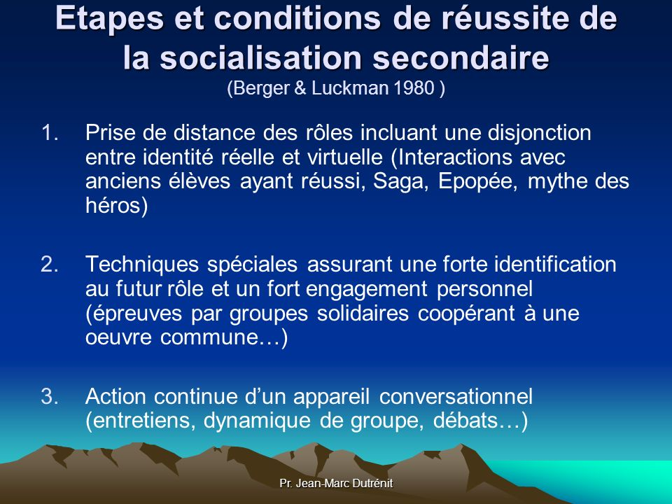 Etapes et conditions de réussite de la socialisation secondaire (Berger & Luckman 1980 )