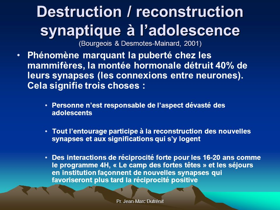 Destruction / reconstruction synaptique à l'adolescence (Bourgeois & Desmotes-Mainard, 2001)