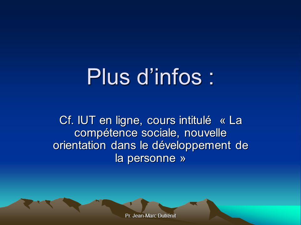 Plus d'infos : Cf. IUT en ligne, cours intitulé « La compétence sociale, nouvelle orientation dans le développement de la personne »