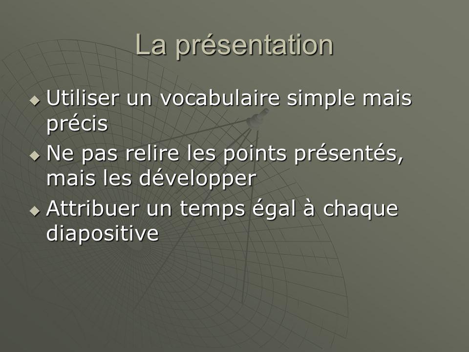 La présentation Utiliser un vocabulaire simple mais précis