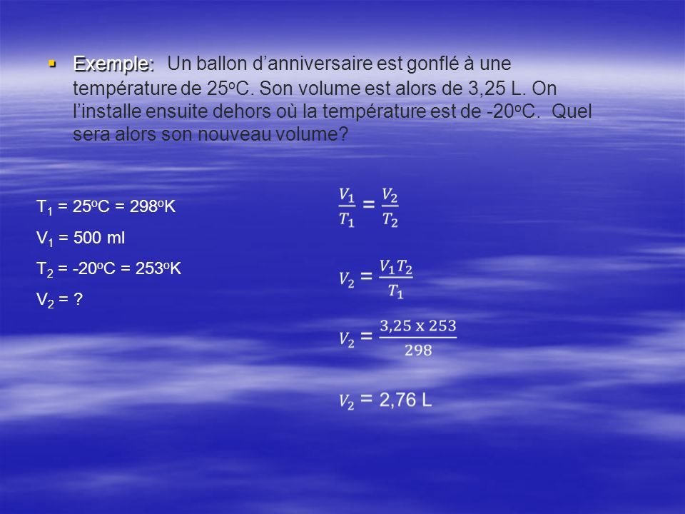 Exemple: Un ballon d'anniversaire est gonflé à une température de 25oC