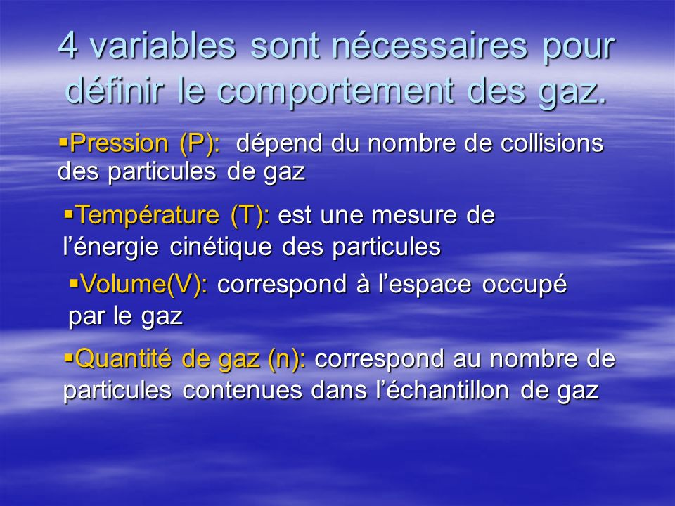 4 variables sont nécessaires pour définir le comportement des gaz.
