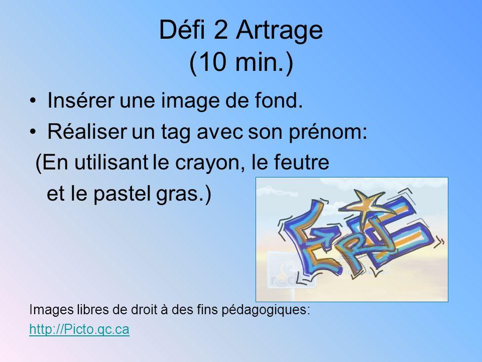 Défi 2 Artrage (10 min.) Insérer une image de fond.