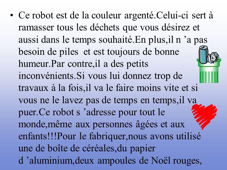 Ce robot est de la couleur argenté