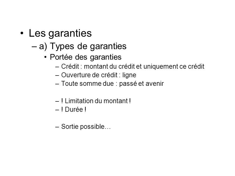 Les garanties a) Types de garanties Portée des garanties