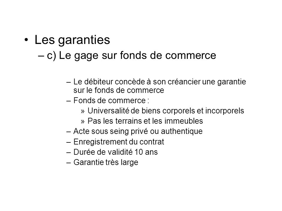 Les garanties c) Le gage sur fonds de commerce