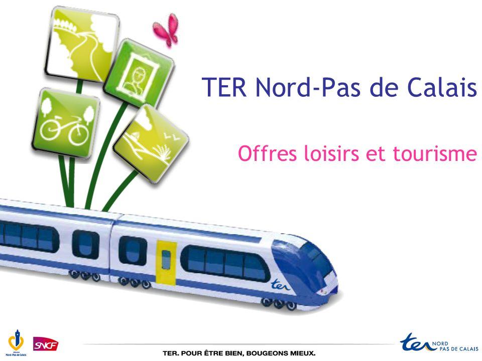 TER Nord-Pas de Calais Offres loisirs et tourisme
