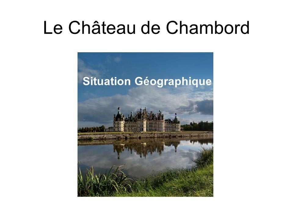 Le Château de Chambord Situation Géographique