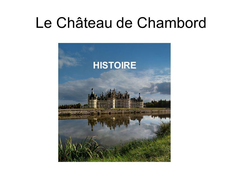 Le Château de Chambord HISTOIRE
