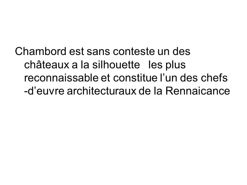 Chambord est sans conteste un des châteaux a la silhouette les plus reconnaissable et constitue l'un des chefs -d'euvre architecturaux de la Rennaicance