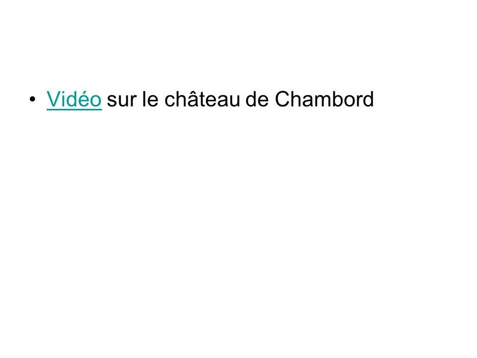 Vidéo sur le château de Chambord