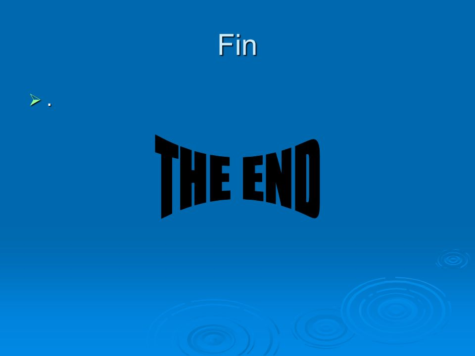 Fin . THE END