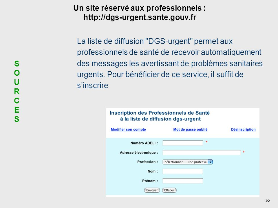 Un site réservé aux professionnels : http://dgs-urgent.sante.gouv.fr