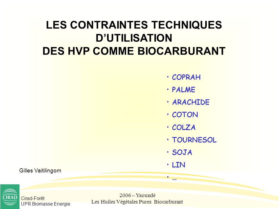 LES CONTRAINTES TECHNIQUES D'UTILISATION DES HVP COMME BIOCARBURANT