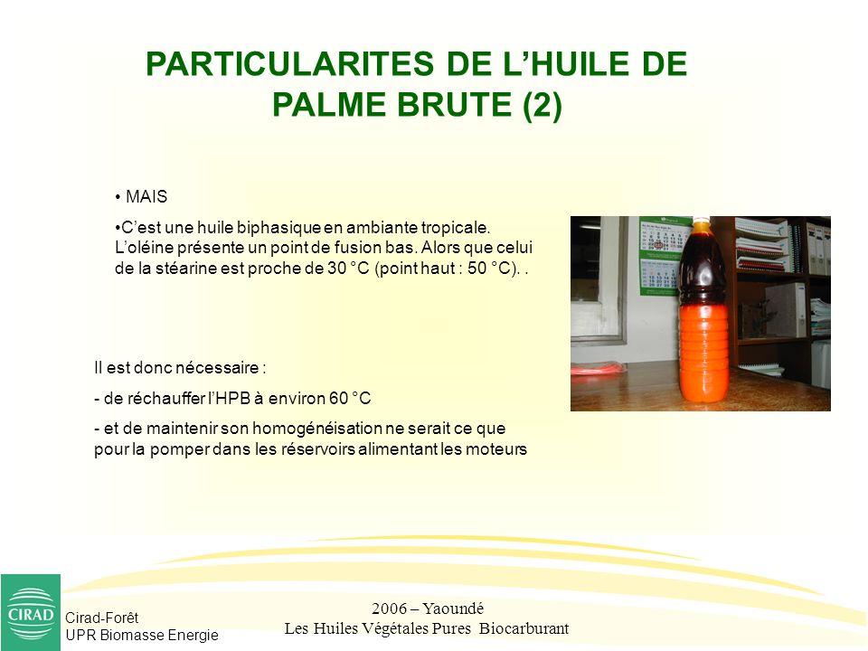 PARTICULARITES DE L'HUILE DE PALME BRUTE (2)