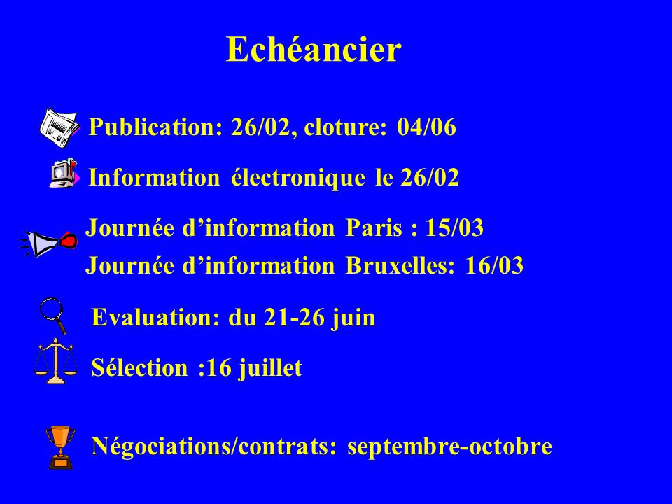 Echéancier Publication: 26/02, cloture: 04/06